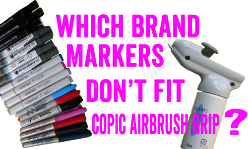 Copic Airbrush System: Which Marker Brands Don't Work?