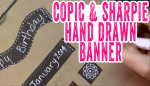 Hand Drawn Banner with Copic wide and Sharpie Pen