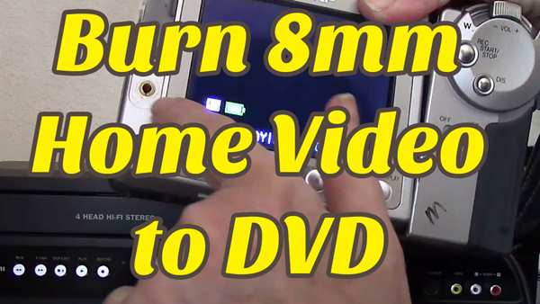 Convert 8mm Video to DVD
