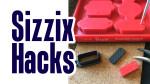 sizzix hacks